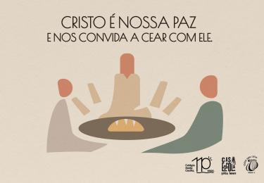 Cristo é nossa paz e nos convida a cear com ele.
