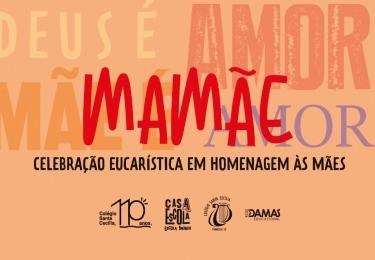 Celebração em Homenagem às Mães - 07/05 – 19h